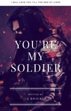 You're my Soldier [ZAKOŃCZONE] |W TRAKCIE KOREKTY| by Dreamtopia122