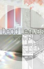 || Dead Leaves || Yoonseok ~ Texting  by chanyeolsdestiny