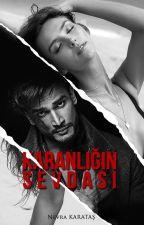 KARANLIĞIN SEVDASI (Kısa Hikaye) by NevraMutlu