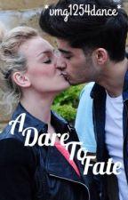 A Dare To Fate *A Zayn Malik Love Story by vmg1254dance