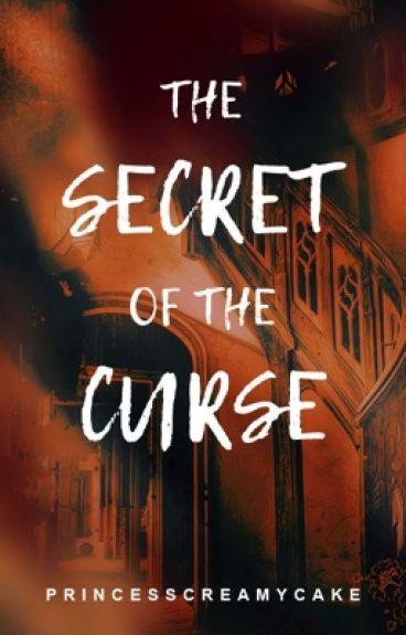 The Secret of the Curse by PrincessCreamyCake