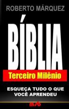 BÍBLIA TERCEIRO MILÊNIO: esqueça tudo o que você aprendeu. by mysmartbook