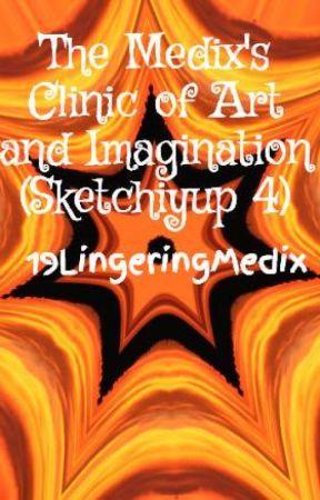 The Medix's Clinic of Art and Imagination (Sketchiyup 4) by 19LingeringMedix