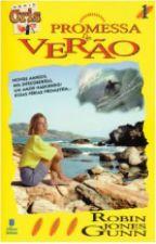 Promessa De Verão - LIVRO 01 by daniellegaleno