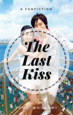 It Started With A Kiss 3: The Last Kiss (TLK) by YunaKougami