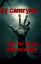 Jack The Ripper- Next Generation // COMPLETED ✔️ by RealStuffDudes