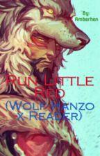 Run Little Red (Wolf Hanzo x Reader) by Amberhen