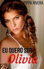 Eu Quero Ser Olivia - ♀+♀ Lésbico/Trans by PipaRivera88