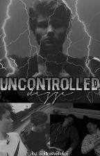 uncontrolled//dizzi  by inlovewithdizzi