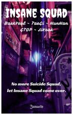 Insane Squad by Junaely