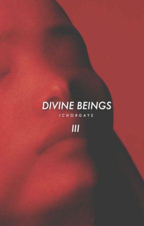 DIVINE BEINGS by ichorgays