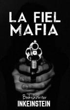 La Fiel Mafia by BookishWriter