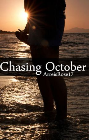 Chasing October by ArreisRose17