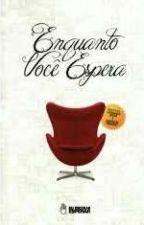 Enquanto Você Espera by ItaloSantana7