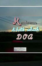 KESUKSESAN DI BALIK SEBUAH DOA by apriym