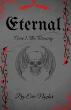 Eternal - Part 1 (Stories 1-6) by EricNaylor