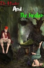 The Hunter and The Healer  by books_are_my_tardis