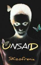 UNSAID by Skizofrenia