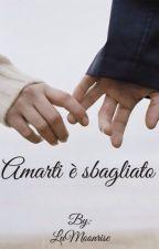 Amarti è sbagliato. by LuMoonrise