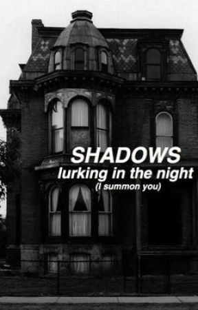 shadows lurking in the night (i summon you) - joshler. by hereforjoshlertbh