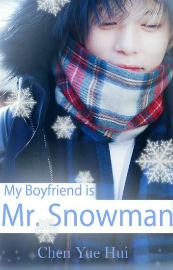 My Boyfriend is Mr. Snowman