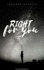 Right For You || L.D by YoungerDreams143