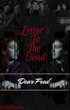 letters to the dead: Dear Fred by bIuewarrior
