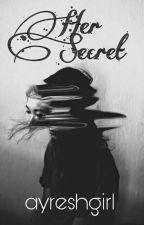 Her Secret.  by ayreshgirl