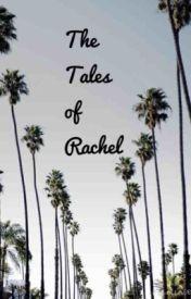 The Tales Of Rachel by boobearsbabe1