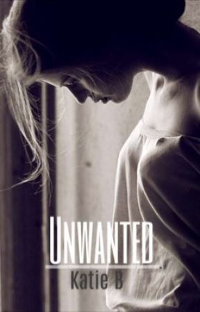 Unwanted by katie_bryan711