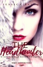 THE HEADHUNTER - SÉRIE SINNERS by JessicaPaula4