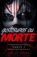 Gostosuras ou... Morte by JolziRosa