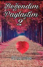 BEĞENDİM PAYLAŞTIM 2 - İSİMSİZ ŞİİRLER  by Huzunbaz