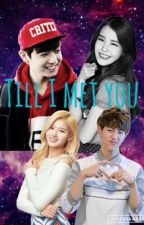Till I Met You by GOT7_For_Life
