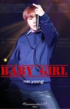 baby girl | min yoongi (SMUT) by reject135