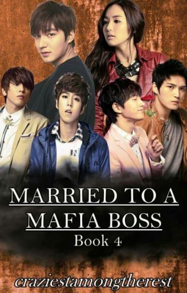 MARRIED TO A MAFIA BOSS (Book 4) by craziestamongtherest