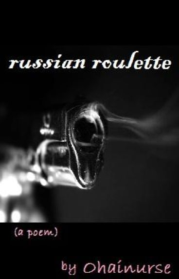 Russian Roulette by Ohainurse