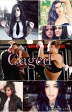 Caged 1: Takedown Cabello  ( Camren G!P ) by Lisseth28R