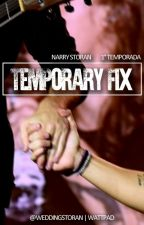 Temporary Fix | N.S | 1° Temporada by weddingstoran