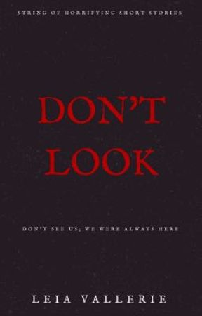 Don't Look - A book of horror short stories by LeiaVallerie