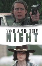 You And The Night [Carl Grimes/Benjamin] by PrincesaDelCrimen