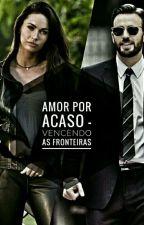 Amor Por Acaso - Vencendo as Fronteiras {PARADA}  by KarynaEvans