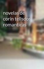 novelas de corin tellsdos romanticas by mirita2000
