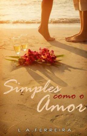 Simples como o amor (COMPLETO) by LigFerreira