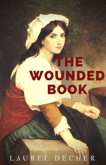 The Wounded Book (ON HOLD FOR EXTENSIVE REVISION)