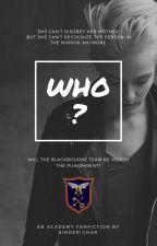 Who? (An Academy Fanfiction) by sinder-char