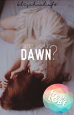Are You Dawn? (abgeschlossen) by klischeehaft