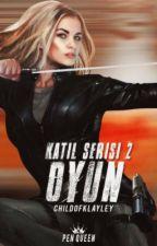 Oyun (Katil Serisi 2) by childofklayley