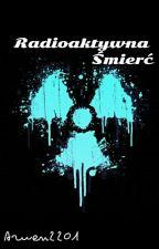 Radioaktywna Śmierć / Muke by Arwen2201