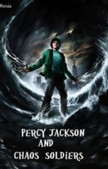 Percy Jackson & chaos' soldiers